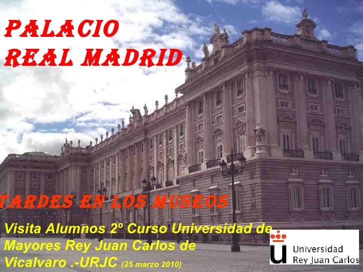 PALACIO REAL MADRID Visita Alumnos 2º Curso Universidad de Mayores Rey Juan Carlos de Vicalvaro .-URJC  (25 marzo 2010) TA...