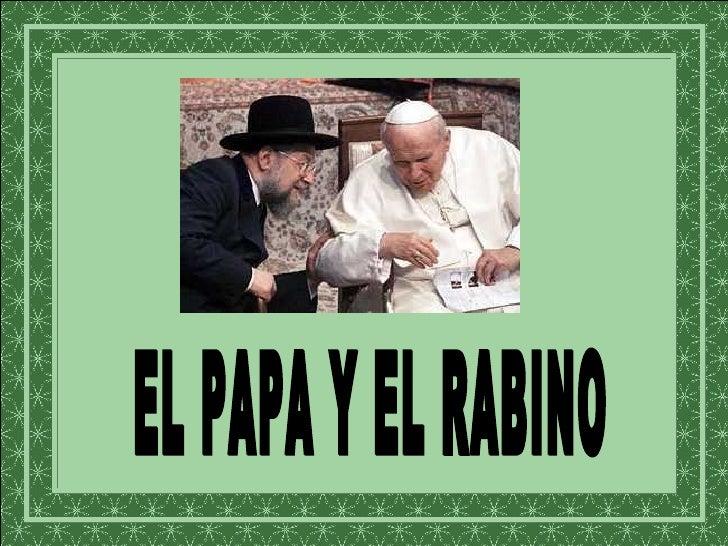 EL PAPA Y EL RABINO