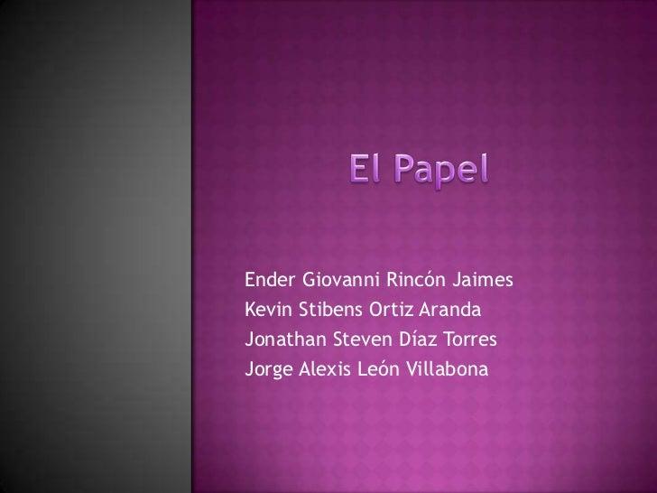 Ender Giovanni Rincón JaimesKevin Stibens Ortiz ArandaJonathan Steven Díaz TorresJorge Alexis León Villabona