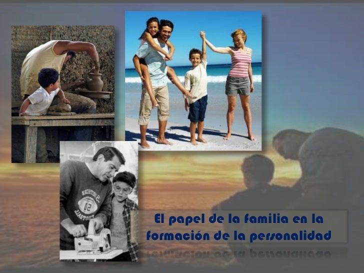 El papel de la familia en la formación de la personalidad<br />