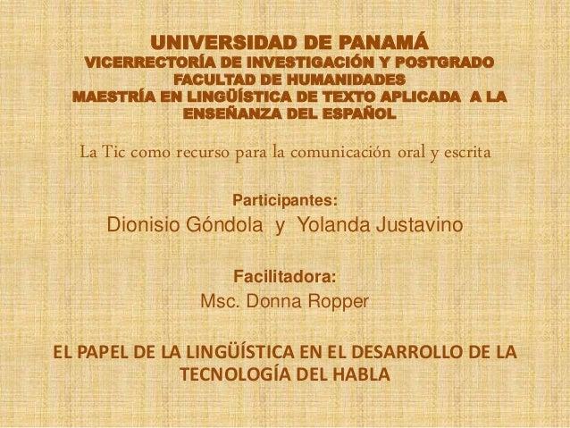 UNIVERSIDAD DE PANAMÁ VICERRECTORÍA DE INVESTIGACIÓN Y POSTGRADO FACULTAD DE HUMANIDADES MAESTRÍA EN LINGÜÍSTICA DE TEXTO ...