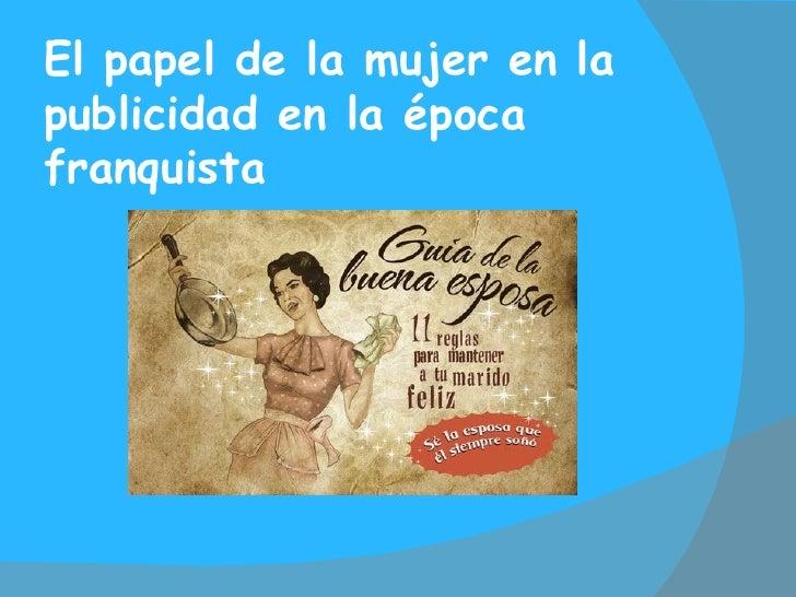 El papel de la mujer en lapublicidad en la épocafranquista