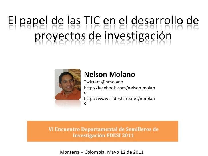 Nelson Molano Twitter: @nmolano http://facebook.com/nelson.molano  http://www.slideshare.net/nmolano Montería – Colombia, ...