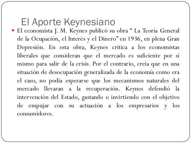  Neokeynesianos: son partidarios de un Estado con fuerte protagonismo.  Monetaristas o neoliberales: piensan que el Esta...