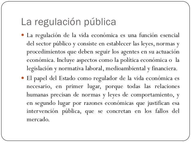 La política económica  Una de las formas más importantes de intervención del sector público en la economía es mediante la...