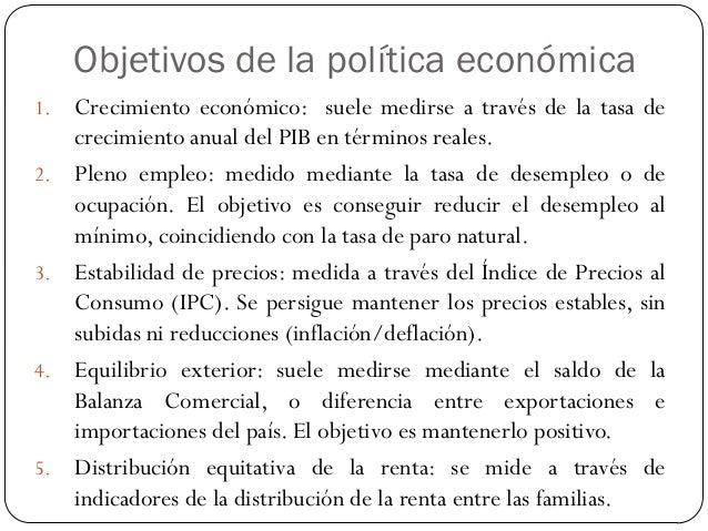 Políticas estructurales  Modernización o reorganización de un sector de la economía: mediante inversión en tecnología, ay...