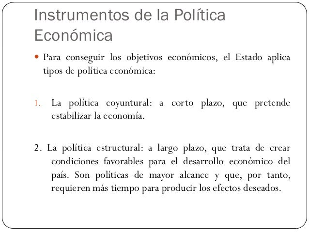 La política fiscal  Una de las políticas económicas más importantes es la política fiscal, o intervención del gobierno en...