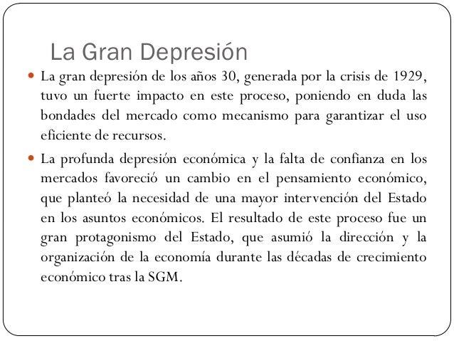 La Gran Depresión  La gran depresión de los años 30, generada por la crisis de 1929, tuvo un fuerte impacto en este proce...