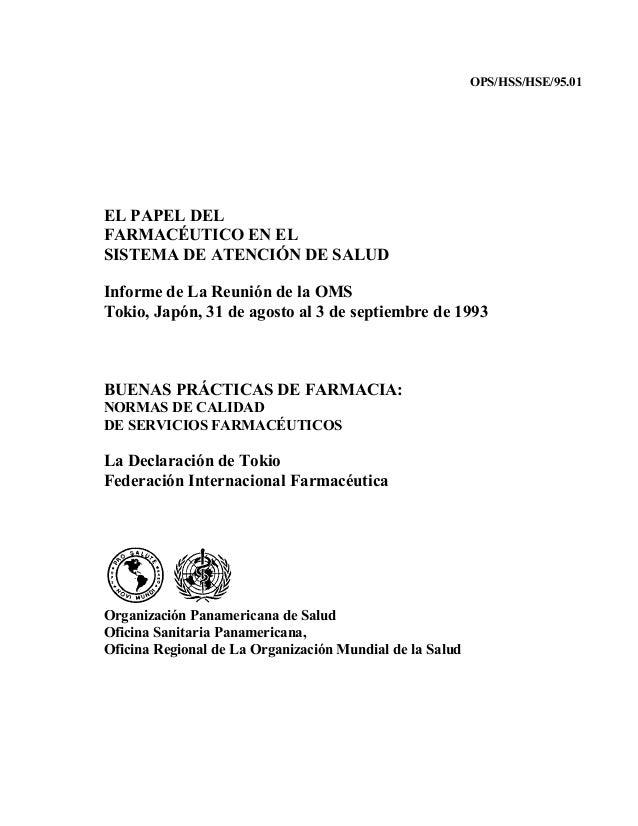 OPS/HSS/HSE/95.01EL PAPEL DELFARMACÉUTICO EN ELSISTEMA DE ATENCIÓN DE SALUDInforme de La Reunión de la OMSTokio, Japón, 31...