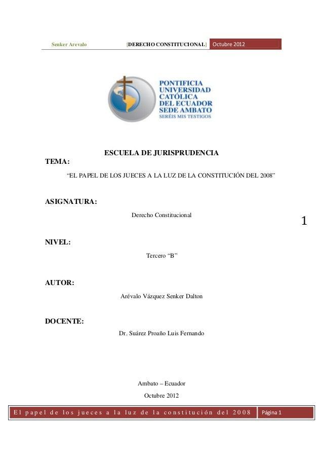 """Senker Arevalo  [DERECHO CONSTITUCIONAL]  Octubre 2012  ESCUELA DE JURISPRUDENCIA TEMA: """"EL PAPEL DE LOS JUECES A LA LUZ D..."""