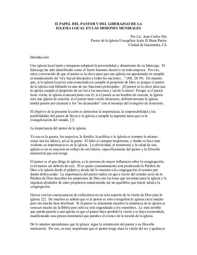 El PAPEL DEL PASTOR Y DEL LIDERAZGO DE LAIGLESIA LOCAL EN LAS MISIONES MUNDIALESPor Lic. Juan Carlos ElisPastor de la Igle...