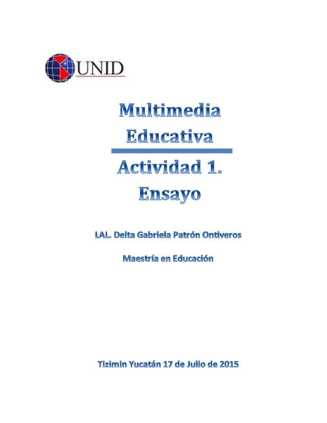 Multimedia Educativa Delta Gabriela Patrón Ontiveros Página1 EL PAPEL DOCENTE EN EL ACCESO A LA TECNOLOGIA Es indiscutible...