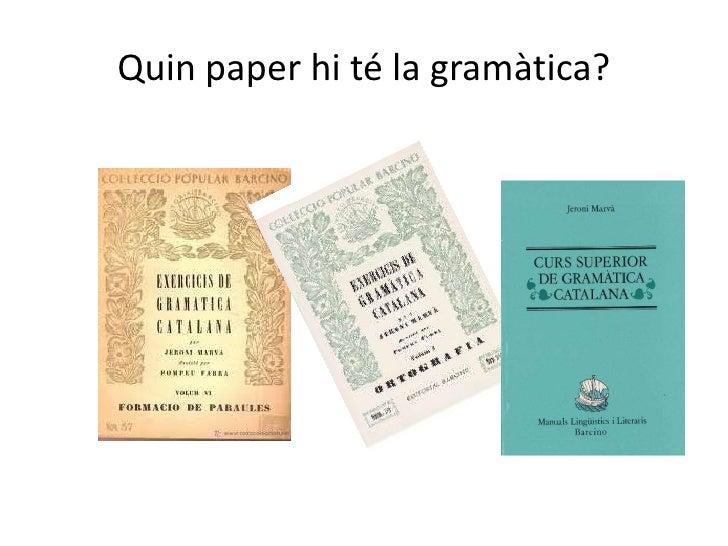 El paper de la gramàtica en el marc del treball per tasques Slide 3