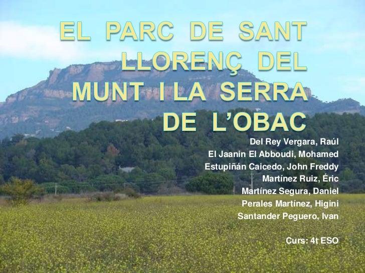 El  parc  de  sant Llorenç  del  munt  i la  serra  de  l'obac<br />Del ReyVergara, Raúl<br />El Jaanin El Abboudi, Mohame...