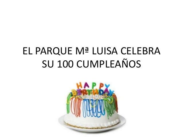 EL PARQUE Mª LUISA CELEBRA  SU 100 CUMPLEAÑOS