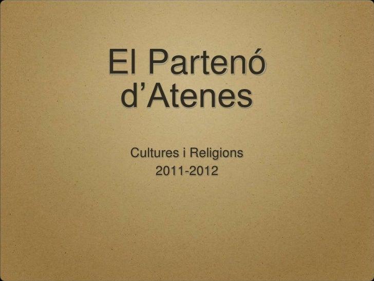 El Partenó d'Atenes Cultures i Religions     2011-2012