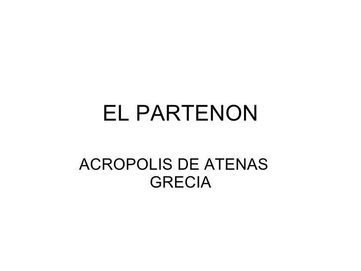 EL PARTENON  ACROPOLIS DE ATENAS       GRECIA