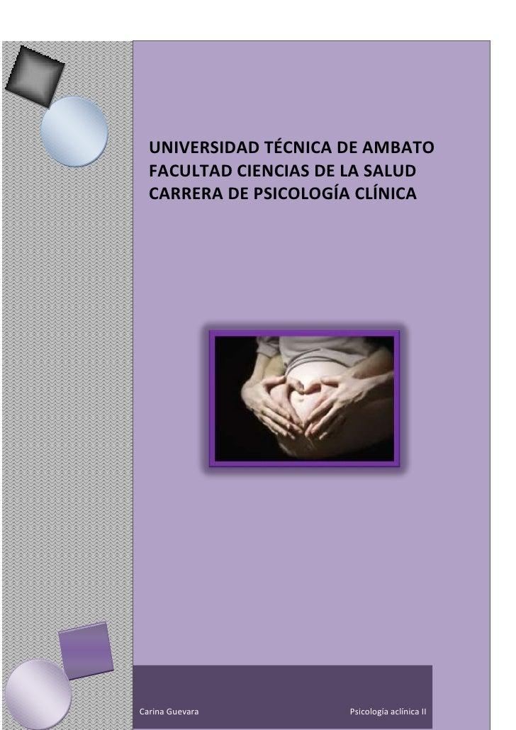 UNIVERSIDAD TÉCNICA DE AMBATO  FACULTAD CIENCIAS DE LA SALUD  CARRERA DE PSICOLOGÍA CLÍNICACarina Guevara        Psicologí...