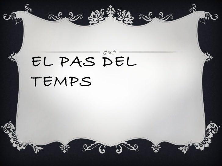 EL PAS DEL TEMPS