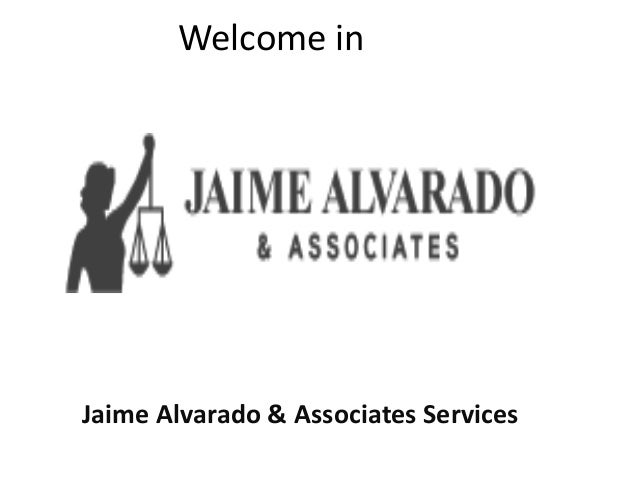 Welcome in Jaime Alvarado & Associates Services