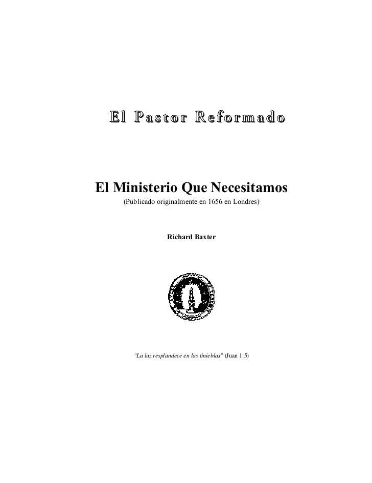El Pastor ReformadoEl Ministerio Que Necesitamos    (Publicado originalmente en 1656 en Londres)                    Richar...