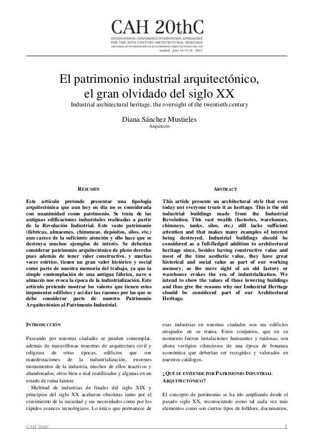 El patrimonio industrial arquitectónico,                    el gran olvidado del siglo XX                    Industrial ar...