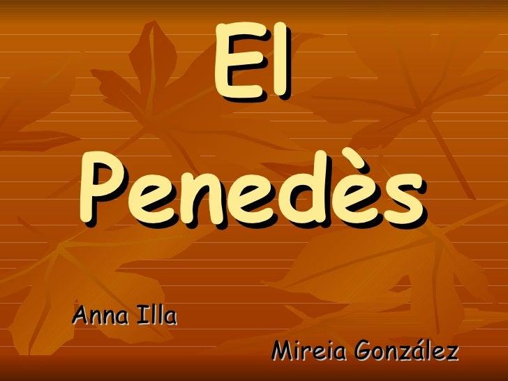 El Penedès Anna Illa  Mireia González