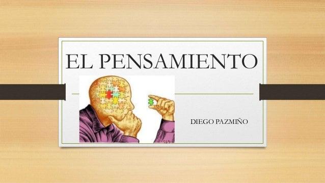 EL PENSAMIENTODIEGO PAZMIÑO