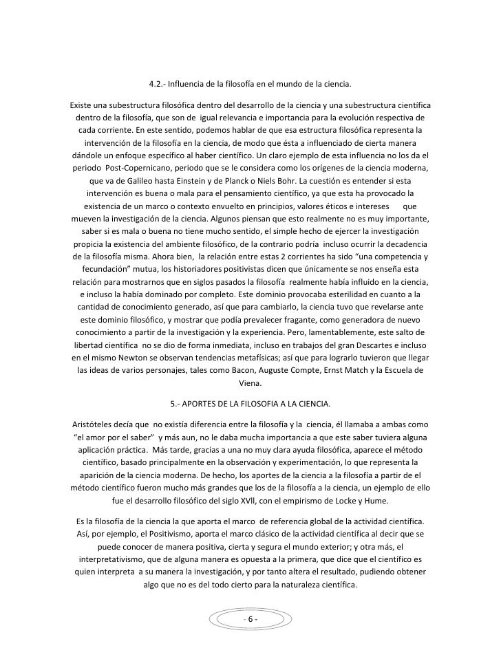 4.2.- Influencia de la filosofía en el mundo de la ciencia.Existe una subestructura filosófica dentro del desarrollo de la...