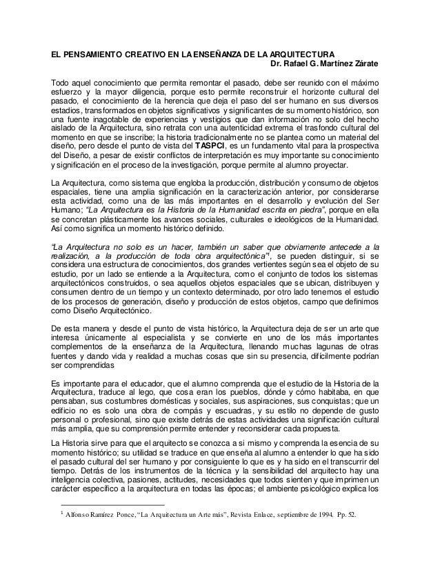 EL PENSAMIENTO CREATIVO EN LAENSEÑANZA DE LA ARQUITECTURA Dr. Rafael G. Martínez Zárate Todo aquel conocimiento que permit...