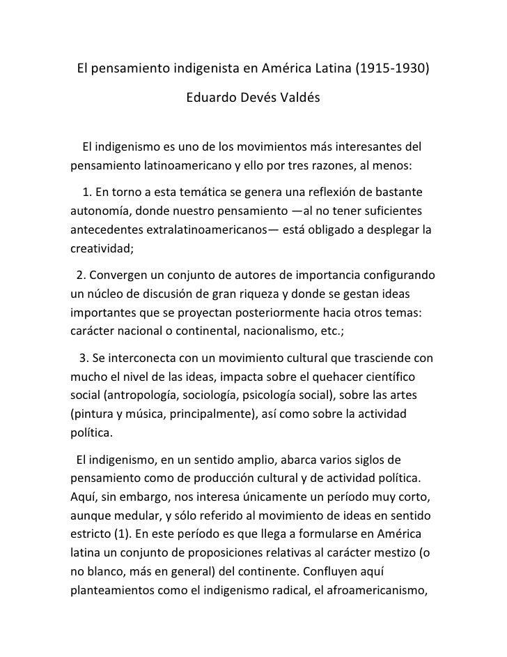 El pensamiento indigenista en América Latina (1915-1930)                       Eduardo Devés Valdés     El indigenismo es ...