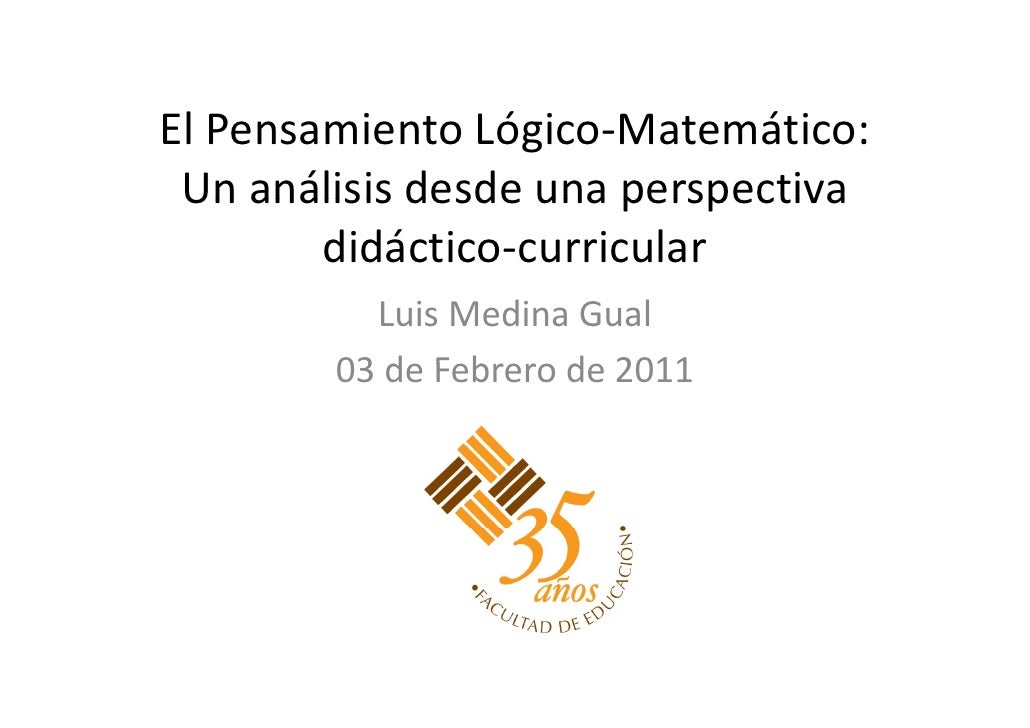 ElPensamientoLógico‐Matemático:El P      i t Ló i M t áti Unanálisisdesdeunaperspectiva Un análisis desde una pers...