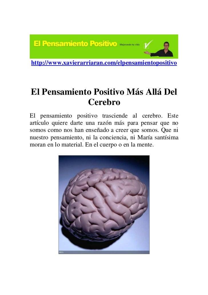 http://www.xavierarriaran.com/elpensamientopositivoEl Pensamiento Positivo Más Allá Del             CerebroEl pensamiento ...