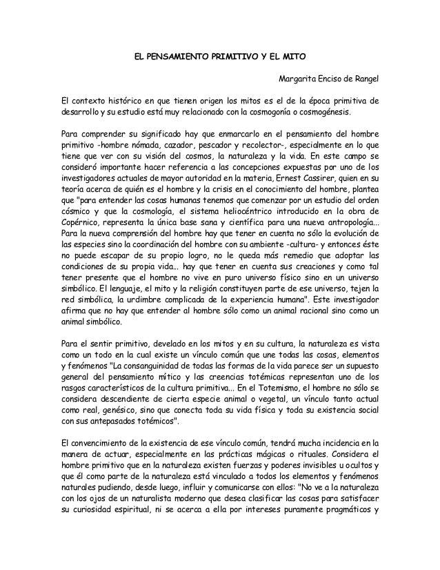 EL PENSAMIENTO PRIMITIVO Y EL MITO Margarita Enciso de Rangel El contexto histórico en que tienen origen los mitos es el d...