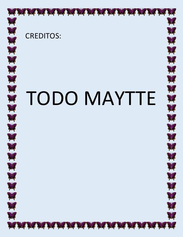 CREDITOS: TODO MAYTTE