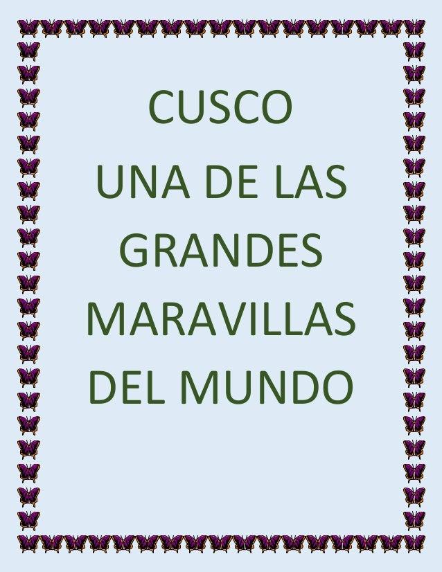 CUSCO UNA DE LAS GRANDES MARAVILLAS DEL MUNDO