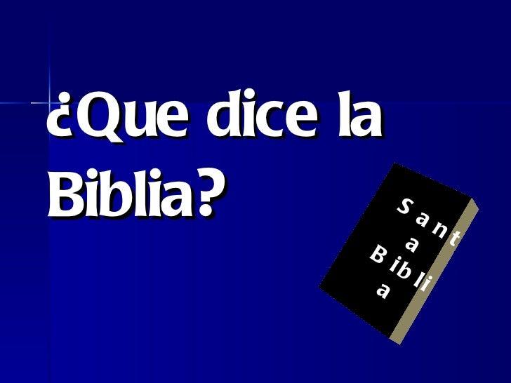 ¿Que dice la Biblia ? Santa Biblia