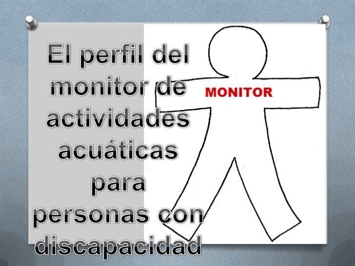 La figura del Monitor/ a         deportivoO Justificación de la profesiónO El perfil del monitor/ aO FuncionesO ¿Dónde se ...