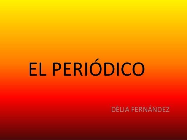 EL PERIÓDICODÈLIA FERNÁNDEZ