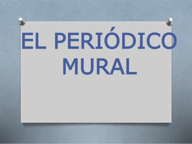 El peri dico mural for El periodico mural