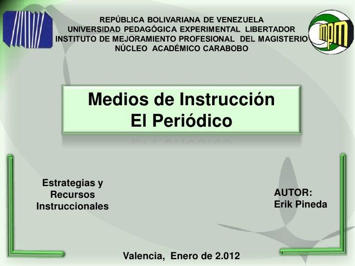 Medios de Instrucción              El Periódico Estrategias y   Recursos                                  AUTOR:Instruccio...
