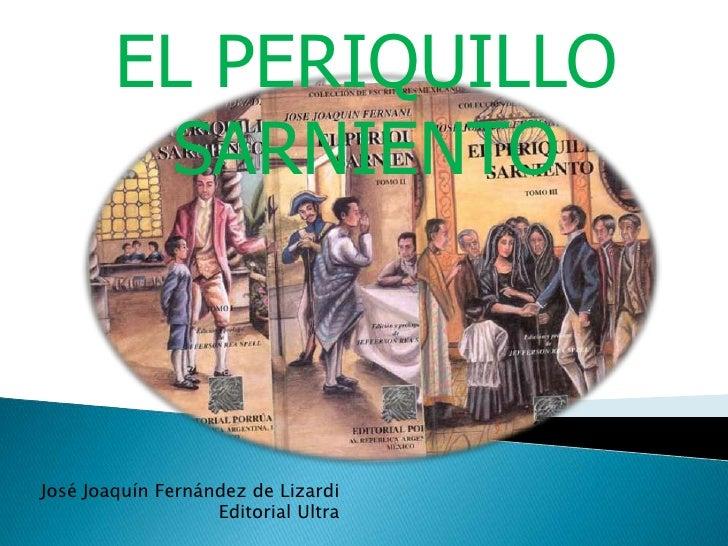 EL PERIQUILLO SARNIENTO<br />José Joaquín Fernández de Lizardi<br />Editorial Ultra<br />