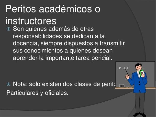 Intervención del perito   ARTICULO 216.- Con independencia de las periciales practicadas durante la averiguación previa, ...