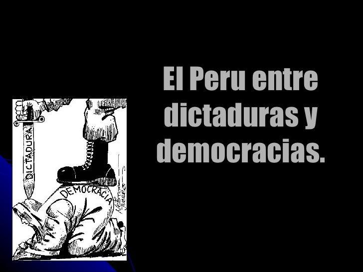 El  Peru entre dictaduras y democracias.
