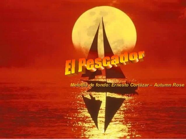Melodía de fondo: Ernesto Cortázar – Autumn RoseMelodía de fondo: Ernesto Cortázar – Autumn Rose