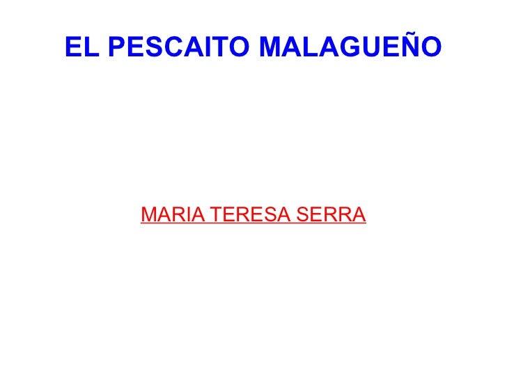 EL PESCAITO MALAGUEÑO    MARIA TERESA SERRA