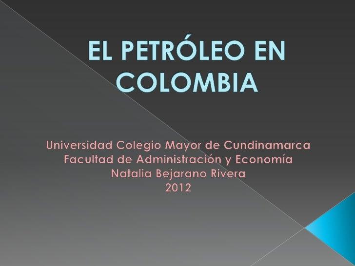 1536- primeros hallazgos de petróleo por Gonzalo Jiménez  de Quesada y Gómez Corral.1904- extracción catatumbo, concesión ...