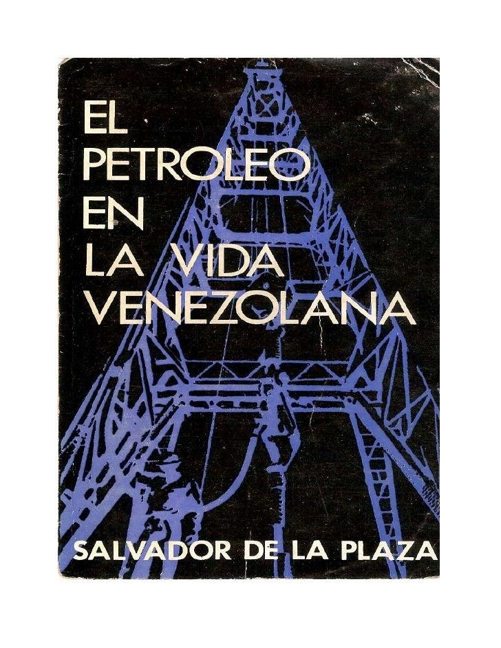El petróleo en la vida venezolana. salvador de la plaza. 1974