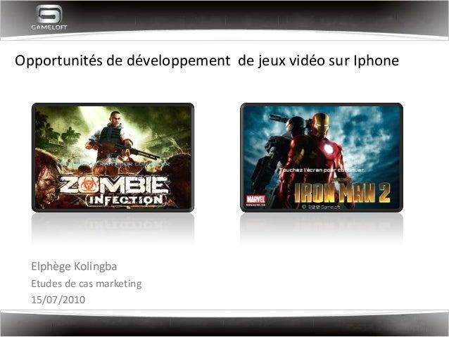 Opportunités de développement de jeux vidéo sur IphoneElphège KolingbaEtudes de cas marketing15/07/2010