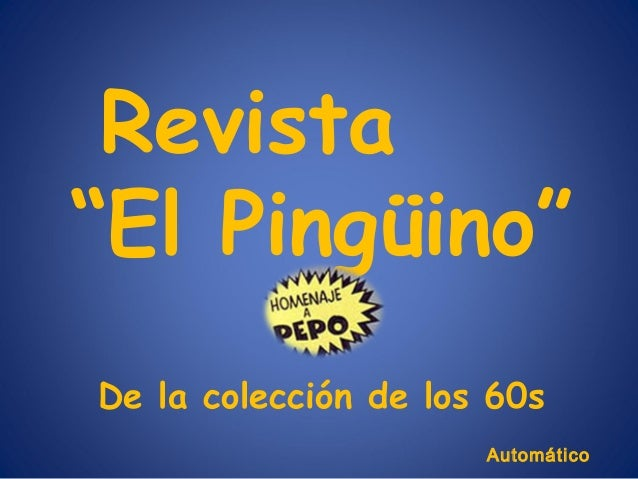 """Revista """"El Pingüino"""" De la colección de los 60s Automático"""
